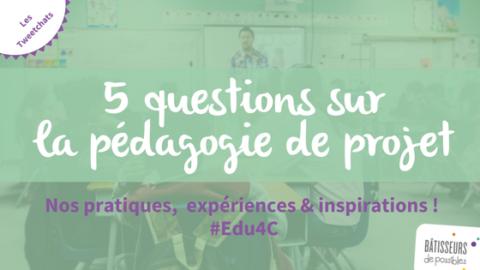 5 questions que l'on se pose sur la pédagogie de projet